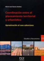 coordinación entre el planteamiento territorial y urbanístico maria jose garcia jimenez 9788437097046