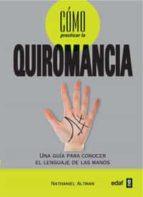 como practicar la quiromancia: una guia para conocer el lenguaje de las manos-nathaniel altman-9788441427846
