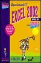 excel 2002 (informatcia para torpes) jose mª suarez 9788441512146