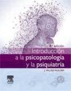 introducción a la psicopatología y la psiquiatría, 8ª ed. j. vallejo ruiloba 9788445825846