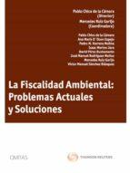 fiscalidad ambiental: problemas actuales y soluciones pablo chico de la camara 9788447039746