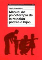 manual de psicoterapia de la relacion padres e hijos emilce dio bleichmar 9788449316746