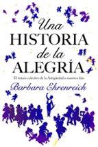 una historia de la alegria-barbara ehrenreich-9788449321146