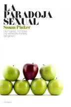 la paradoja sexual: de mujeres, hombres y la verdadera frontera d el genero susan pinker 9788449322846