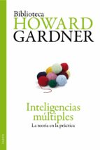 inteligencias multiples: la teoria en la practica howard gardner 9788449325946