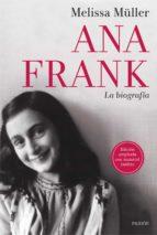 ana frank: la biografia melissa muller 9788449331046