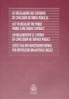 ley reguladora del contrato de concesion de obras publicas (ed. i ngles frances aleman) 9788449807046