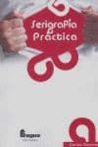 serigrafia practica-carlos guerrero-9788460939146