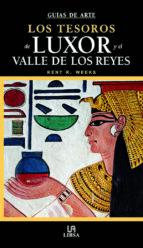 (pe) los tesoros de luxor y el valle de los reyes (guias de arte y viajes)-kent r. weeks-9788466212946
