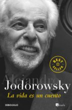 la vida es un cuento alejandro jodorowsky 9788466341646