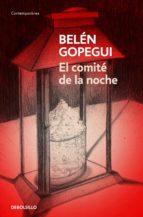 el comite de la noche-belen gopegui-9788466342346