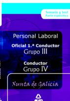 oficial 1ª conductores (grupo iii) y conductores (grupo iv): pers onal laboral de la xunta de galicia: temario y test 9788466555746