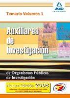 AUXILIARES DE INVESTIGACION DE ORGANISMOS PUBLICOS DE INVESTIGACI ON. TEMARIO (VOL. I)