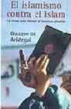 el islamismo contra el islam-gustavo de aristegui-9788466615846