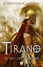 tirano: el rey del bosforo-christian cameron-9788466651646