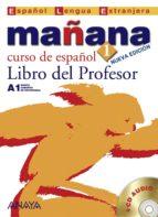 mañana 1: libro del profesor (nivel inicial)-isabel lopez barbera-9788466764346