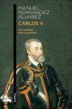 carlos v. un hombre para europa manuel fernandez alvarez 9788467033946