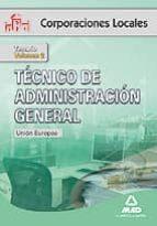 TECNICO DE ADMINISTRACION GENERAL DE CORPORACIONES LOCALES. VOLUM EN II. UNION EUROPEA