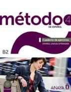 metodo de español 4: cuaderno de ejercicios b2 9788467830446