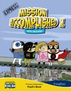 english mission accomplished 1 express. 1º primer ciclo (pack pup il s + activity book)-9788467845846