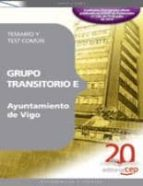 GRUPO TRANSITORIO E AYUNTAMIENTO DE VIGO TEMARIO Y TEST COMUN