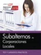 subalternos de corporaciones locales. test y supuestos prácticos-9788468168746