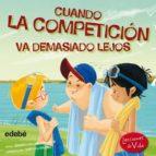El libro de Cuando la competición va demasiado lejos (lecciones de vida) autor JENNIFER D. MOORE-MALLINOS PDF!
