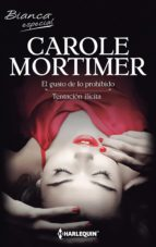 el gusto de lo prohibido - tentación ilícita (ebook)-carole mortimer-9788468772646