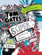 tom gates 6 :  super premios geniales o no liz pichon 9788469600146