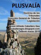 plusvalía. doctrina de los tribunales y dirección general de tributos (ebook)-jose alfredo caballero gea-9788469724446
