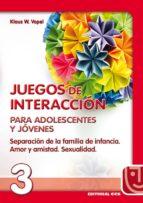 juegos de interaccion para adolescentes y jovenes: separacion de la familia de infancia, amor y amistad, sexualidad-klaus w. vopel-9788470438646