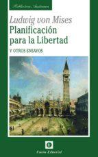 planificacion para la libertad y otros ensayos-ludwing von mises-9788472095946