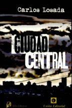 ciudad central-carlos losada-9788472096646