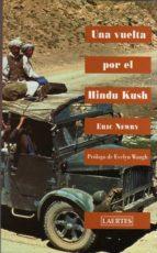 una vuelta por el hindu kush eric newby 9788475843346