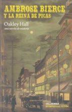 ambrose bierce y la reina de picas: una novela de misterio-oakley hall-9788477026846