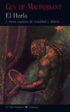 el horla (2ª ed.)-guy de maupassant-9788477028246