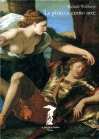 la pintura como arte-richard wollheim-9788477745846