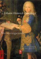 mis investigaciones-johann heinrich pestalozzi-9788477746546
