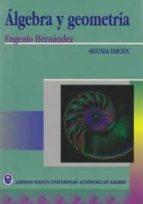 algebra y geometria (2ª ed.) eugenio hernandez rodriguez 9788478290246