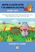 El libro de Javitor, el castor lector y los amigos de las letras. segundo niv el. cuaderno del alumno autor ROSA MARY GONZALEZ SEIJAS DOC!