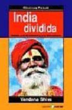india dividida: asedio a la diversidad y a la democracia vandana shiva 9788478843046