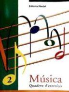 musica 2 quadern d exercicis 9788478872046