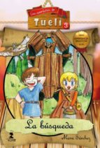 las aventuras de tueli 3: la busqueda-manu sanchez montero-9788478987146