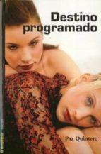DESTINO PROGRAMADO (II PREMIO TERENCI MOIX DE NARRATIVA GAY Y LES BICA)