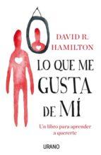 lo que me gusta de mí david r. hamilton 9788479539146