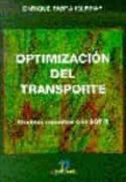 optimizacion del transporte: modelos resueltos con sot ii (incluy e 1 cd rom) enrique parra iglesias 9788479783846