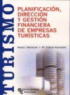 planificacion direccion y gestion financiera de las empresas turi sticas maria teresa nogueras lozano raquel arguedas sanz 9788480047746