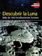 descubrir la luna: mas de 300 localizaciones lunares-9788480167246