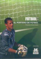el portero de futbol-francisco garcia ocaña-9788480191746