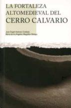 La fortaleza altomedieval del cerro calvario por Vv.aa. 978-8481272246 MOBI PDF
